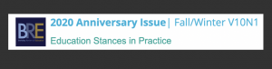 2020 Anniversary Issue Fall Winter V10 N1 Education Stances in Practice