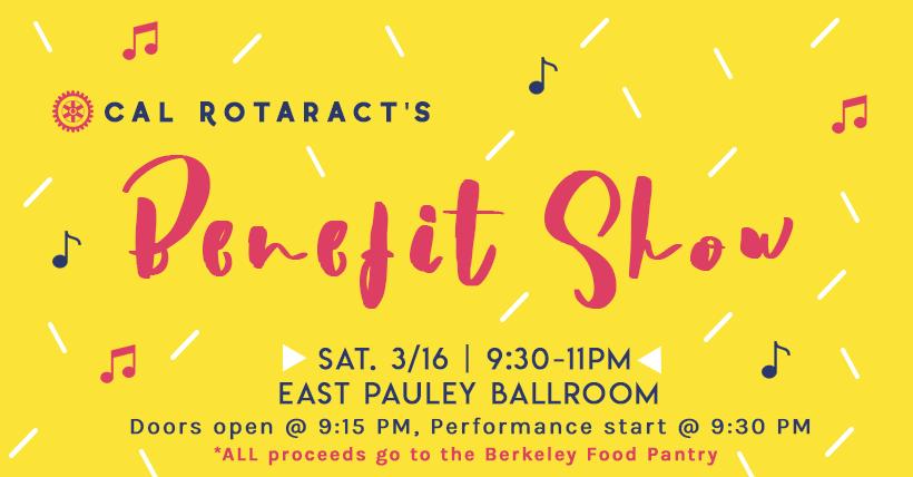 Benefit Show | Cal Rotaract